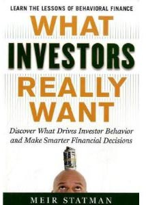 Post image for Book Review: What Investors Really Want by Meir Statman